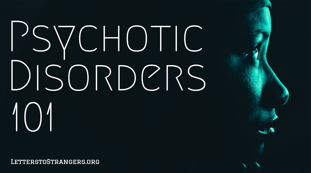 Psychotic Disorders 101