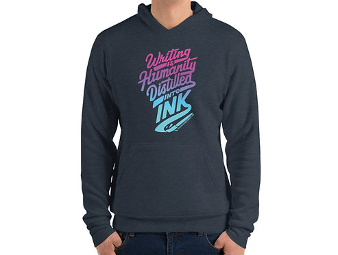 Writing is Humanity Distilled into Ink - Super Soft Fleece Pullover Hoodie