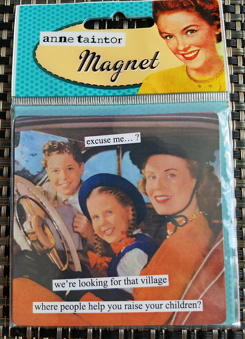 we're looking for that village - Anne Taintor Magnet