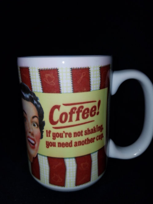 Coffee Lovers Mug - if you're not shaking...