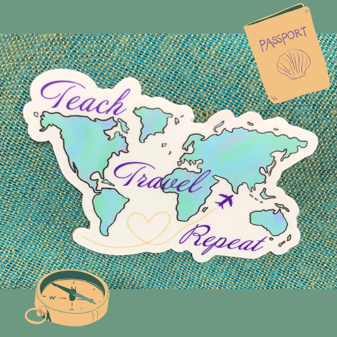 Teach. Travel. Repeat Sticker