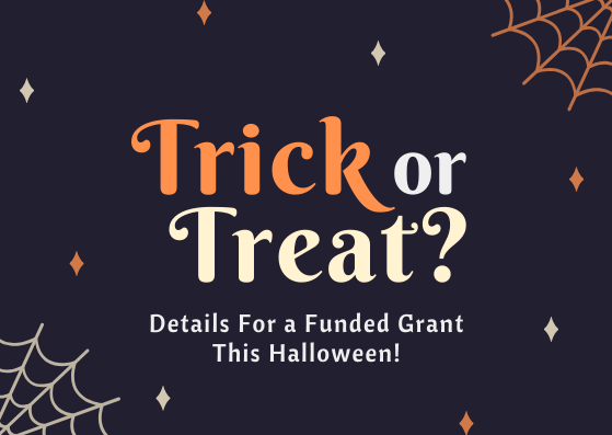 "Text reading ""Trick or Treat? Details for a funded grant this Halloween"" between 2 cobwebs."
