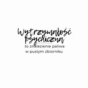 Wytrzymałość psychiczna to znalezienie paliwa w pustym zbiorniku. #cytaty #dladuszy