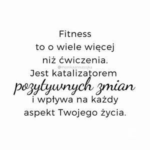 Fitness to o wiele więcej niż ćwiczenia. Jest katalizatorem pozytywnych zmian i wpływa na każdy aspekt Twojego życia. #cytaty #dladuszy