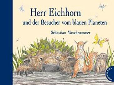 Herr Eichhorn und der Besucher vom blauen Planet