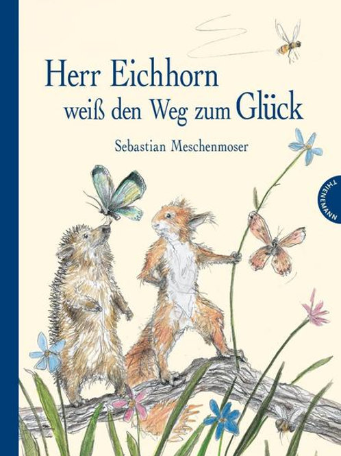 Herr Eichhorn weiss den Weg zum Glück