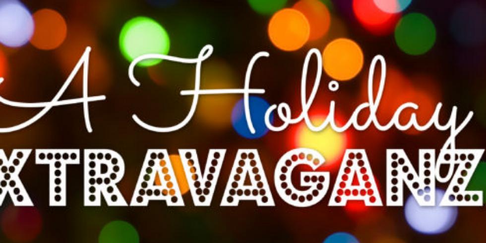 A Holiday Extravaganza