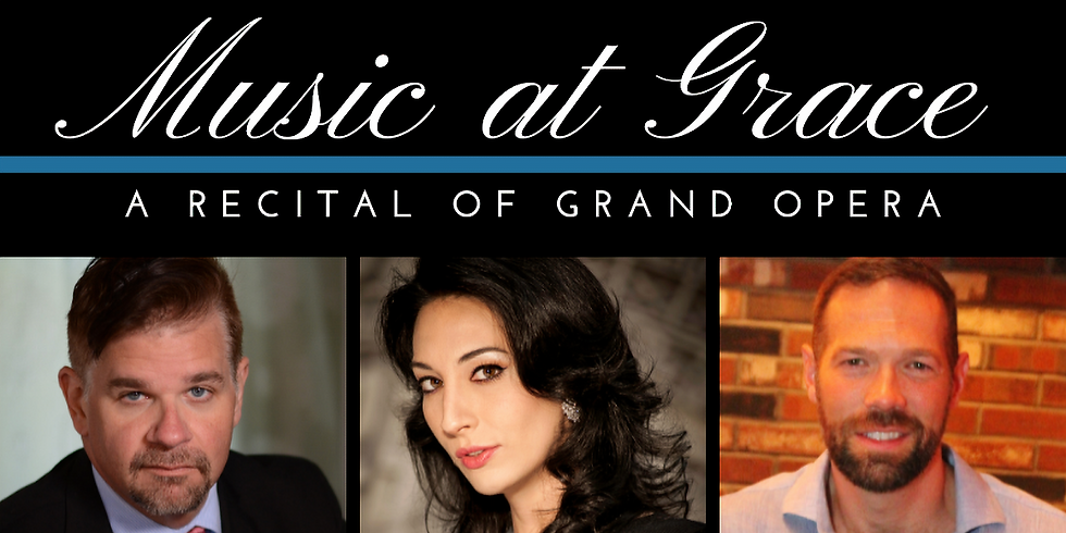 Music at Grace - A Recital of Grand Opera