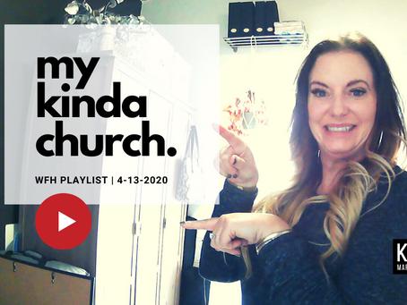 WFH Kickass Playlist: My Kinda Church