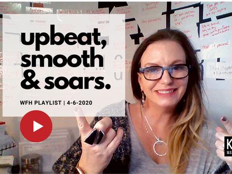 WFH kickass Playlist: upbeat, smooth & soars