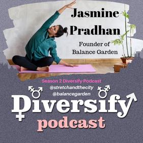 Diversify Podcast: Jasmine Pradhan