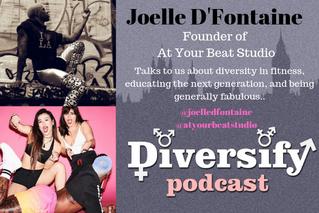 Diversify Podcast: Joelle De Fontaine, At Your Beat Studio