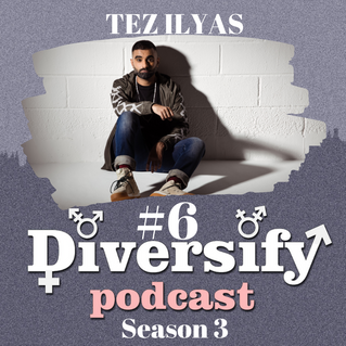 Diversify Podcast: Tez Ilyas