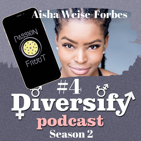 Diversify Podcast: Aisha Weise-Forbes, Passion Fruut App