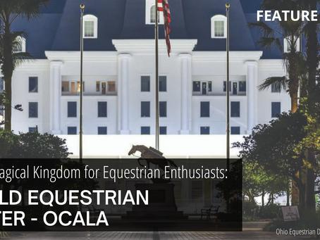 A New Magical Kingdom for Equestrian Enthusiasts: WORLD EQUESTRIAN CENTER - OCALA