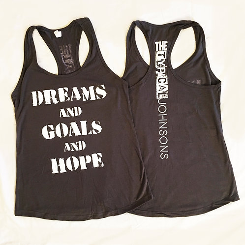 """Dreams Hope and Goals"" Women's tank top LIMITED SIZES LEFT"