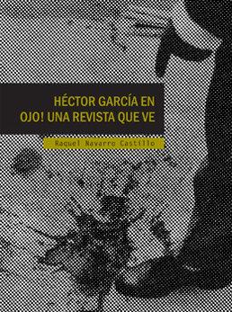 Hector Garcia en Ojo! una revista que ve