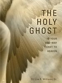 The Holy Ghost is Your One Way Ticket to Heaven