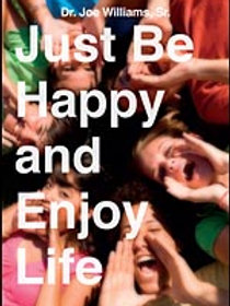 Just Be Happy and Enjoy Life