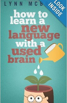 Reader's Corner:  How to Learn a New Language with a Used Brain