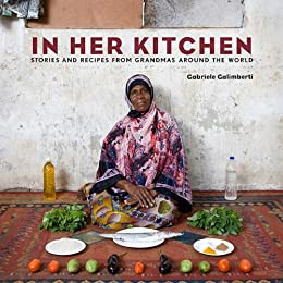In Her Kitchen: Stories and Recipes from Grandmas Around the World: A Cookbook book cover from Amazon