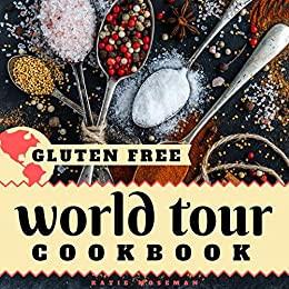 Gluten Free World Tour Cookbook: Internationally Inspired Gluten Free Recipes book cover from Amazon