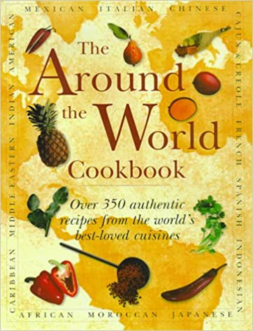 The Around the World Cookbook: Over 350 Authentic Recipes from the World's Best-Loved Cuisines book cover from Amazon