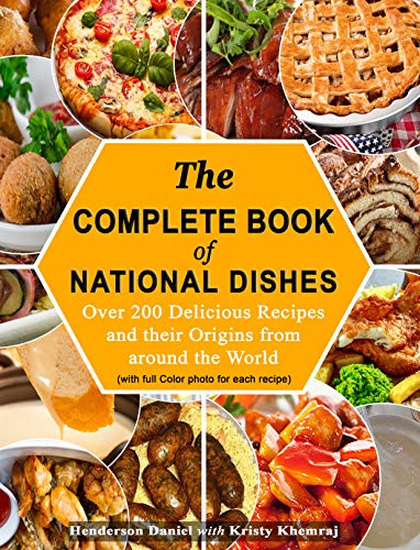The Complete Book Of National Dishes: Over 200 Delicious Recipes and their Origins from around the World book cover from Amazon