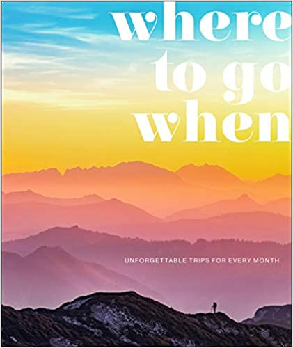 Where To Go When: Unforgettable Trips for Every Month book cover from Amazon