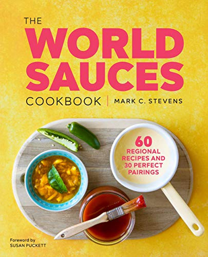 The World Sauces Cookbook: 60 Regional Recipes and 30 Perfect Pairings book cover from Amazon