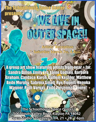 """OPENING OF THE GROUP ART SHOW """"WE LIVE IN OUTER SPACE"""" IS THIS SATURDAY!"""
