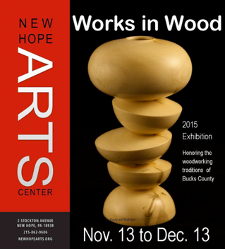 NEW HOPE ARTS WORKS IN WOOD EXHIBIT - OPENING RECEPTION SAT 11/14