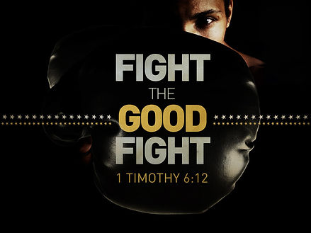fight good fight.jpeg