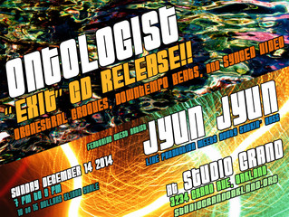 "ONTOLOGIST ""EXIT"" CD RELEASE PARTY! at STUDIO GRAND also featuring JYUN JYUN"