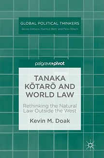 Tanaka Kōtarō and World Law: Rethinking the Natural Law Outside the West (Palgrave Pivot, 2019)