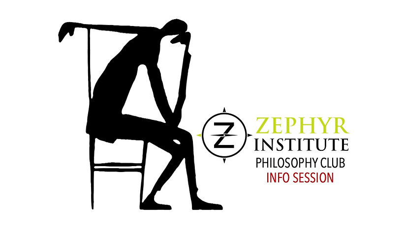 Zephyr Philosophy Club Information Session