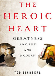 The Heroic Heart: Greatness Ancient and Modern (Encounter Books, 2015)