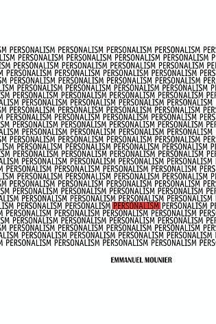 Emmanuel Mounier – Personalism (University of Notre Dame Press, 1989, reprint)