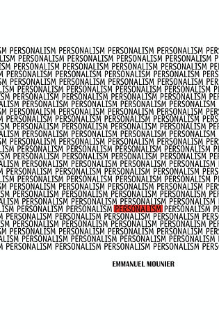 Emmanuel Mounier – Personalism (University of Notre Dame Press, 1989, reprint)