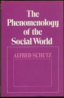 Schütz – The Phenomenology of the Social World