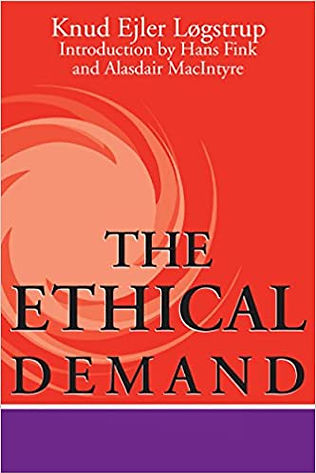 Knud Ejler Løgstrup – The Ethical Demand (University of Notre Dame Press, 1997, reprint)