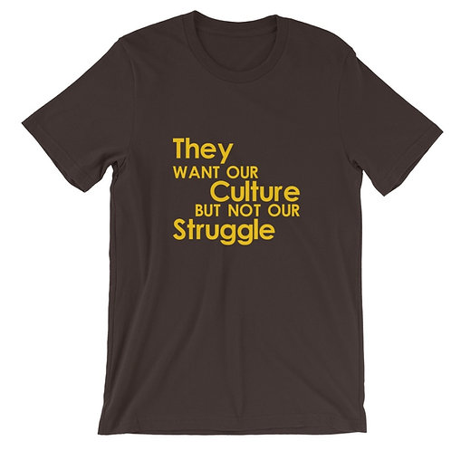 Unisex They Want Our Culture But Not Our Struggle Premium Short Sleeve Shirt