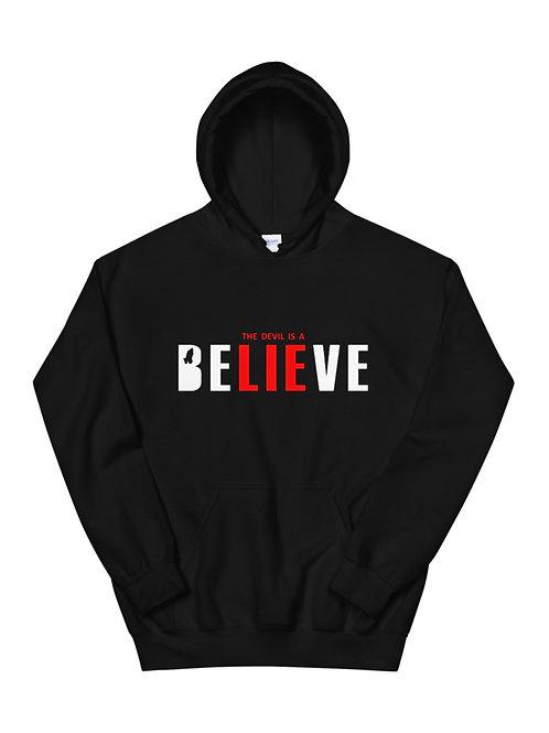 Unisex The Devil Is A Lie Pullover Hoodie - Unisex Believe Pullover Hoodie