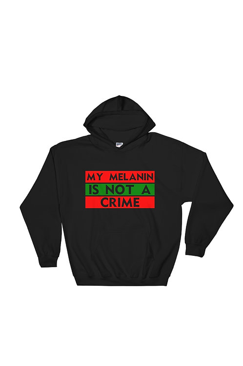 Unisex My Melanin Is Not A Crime Pullover Hoodie