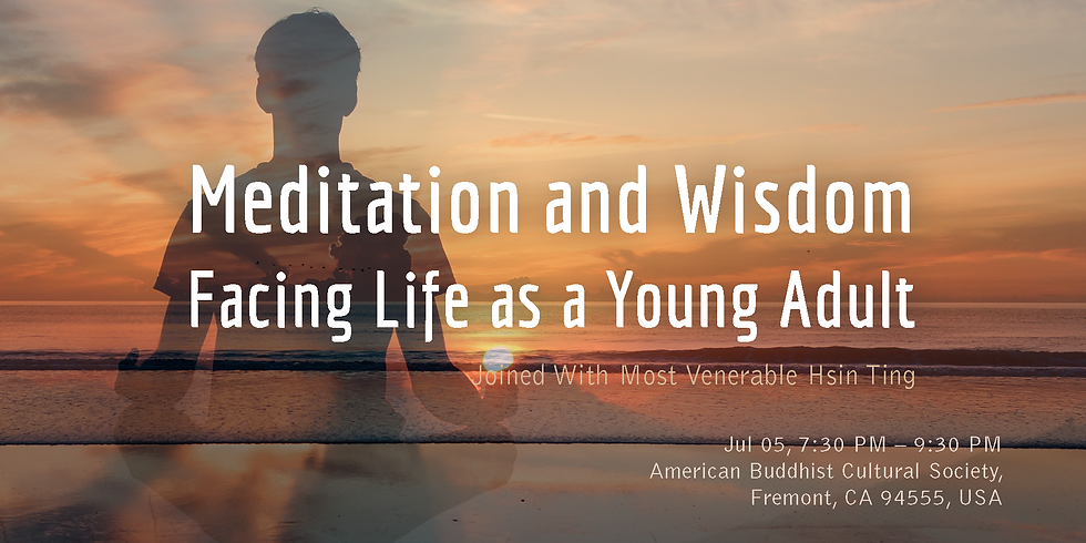Meditation & Wisdom: Facing life as a young adult