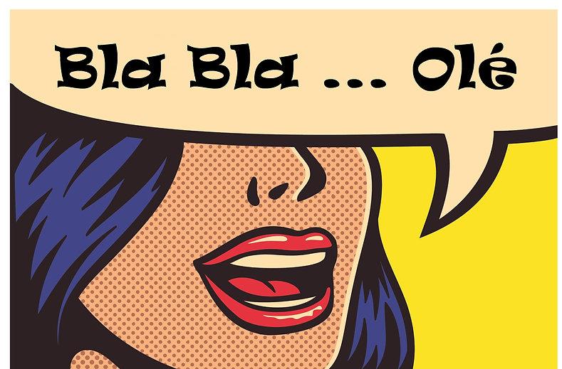 Dibujo tipo comic de chica diciendo Bla bla Olé