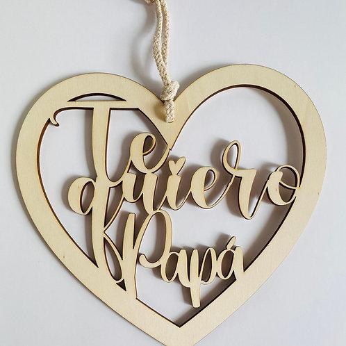 """Corazón en madera"""" Te quiero papá"""""""