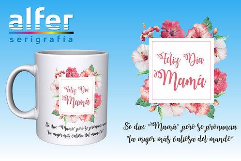 "Taza ""Feliz Día Mamá"""