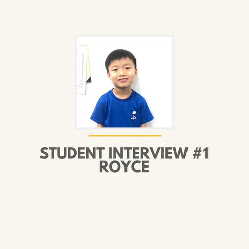 Student Interview #1 - Royce