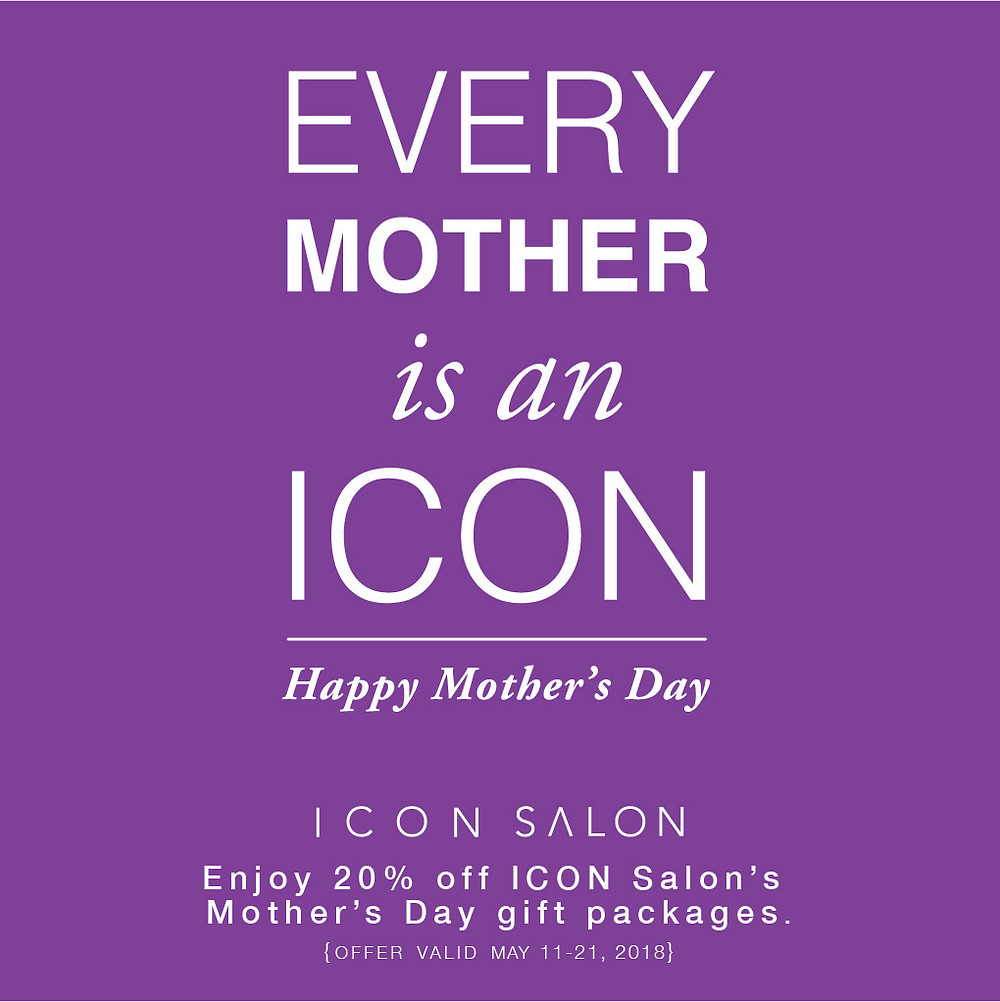 happy mother's day! enjoy 20% off ICON'S Mother's Day Packages